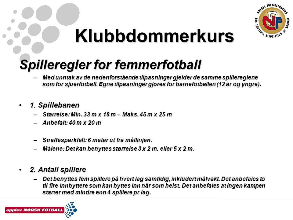 Klubbdommerkurs Spilleregler for femmerfotball 1. Spillebanen
