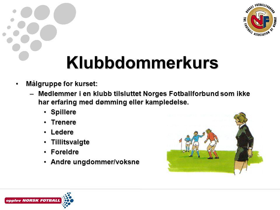 Klubbdommerkurs Målgruppe for kurset: