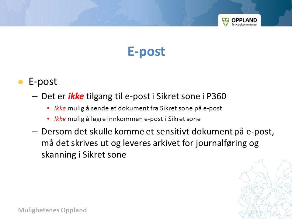 E-post E-post Det er ikke tilgang til e-post i Sikret sone i P360
