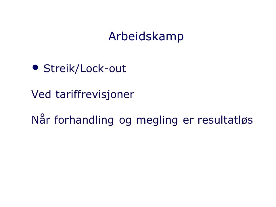 Arbeidskamp Streik/Lock-out Ved tariffrevisjoner