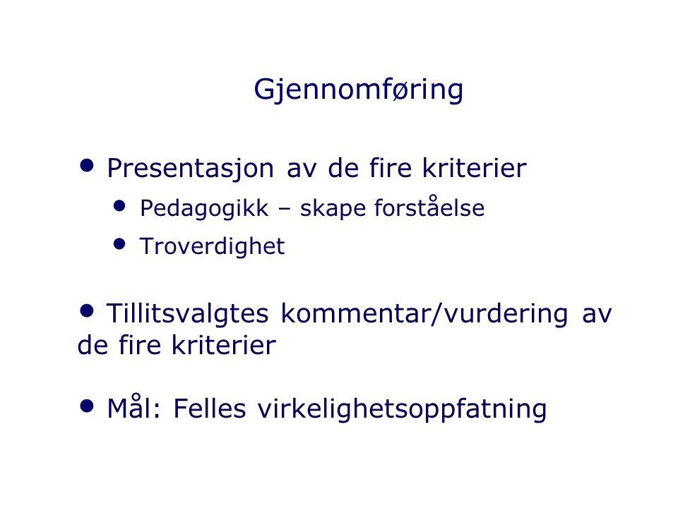 Gjennomføring Presentasjon av de fire kriterier
