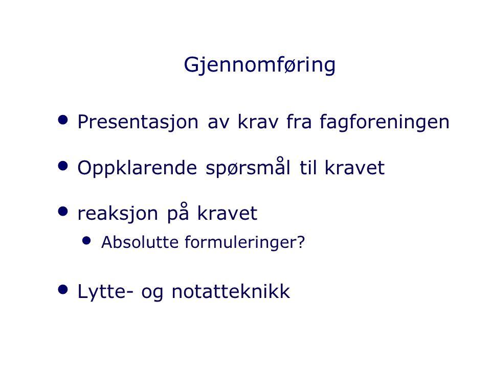 Gjennomføring Presentasjon av krav fra fagforeningen