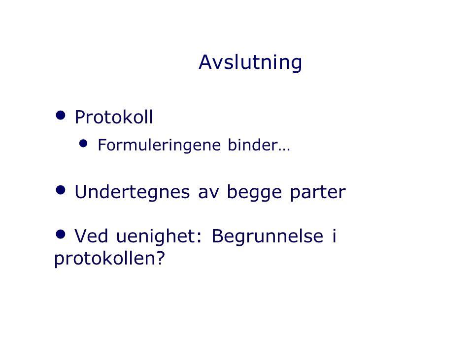 Avslutning Protokoll Undertegnes av begge parter