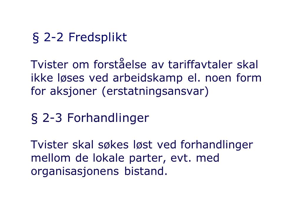 § 2-2 Fredsplikt § 2-3 Forhandlinger
