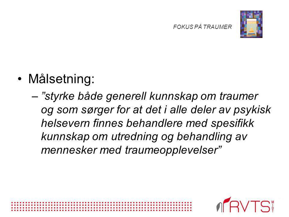 FOKUS PÅ TRAUMER Målsetning: