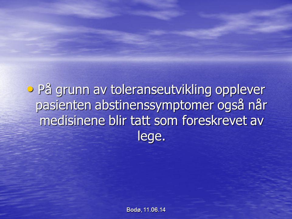 På grunn av toleranseutvikling opplever pasienten abstinenssymptomer også når medisinene blir tatt som foreskrevet av lege.