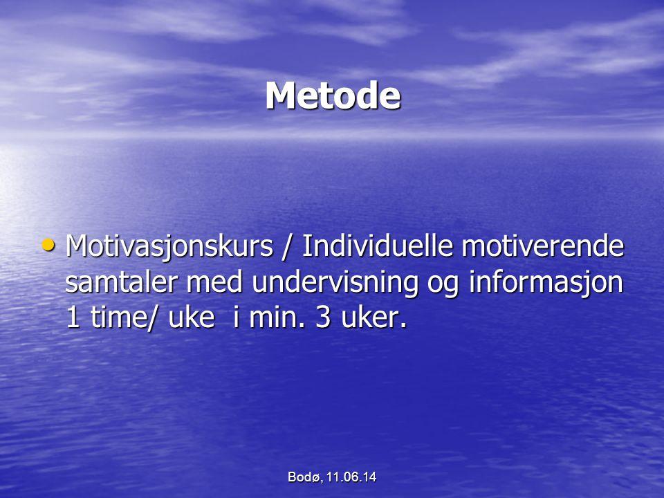 Metode Motivasjonskurs / Individuelle motiverende samtaler med undervisning og informasjon 1 time/ uke i min. 3 uker.