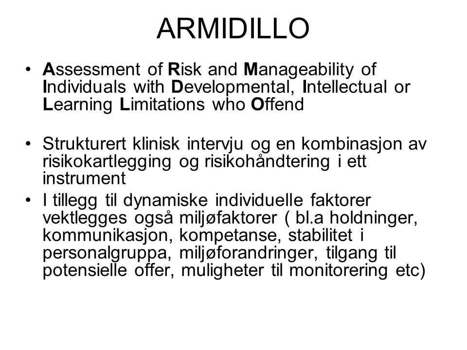 ARMIDILLO Assessment of Risk and Manageability of Individuals with Developmental, Intellectual or Learning Limitations who Offend.