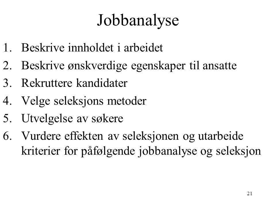 Jobbanalyse Beskrive innholdet i arbeidet