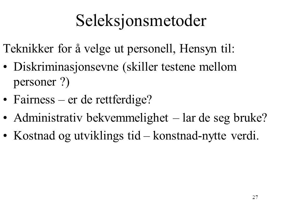 Seleksjonsmetoder Teknikker for å velge ut personell, Hensyn til: