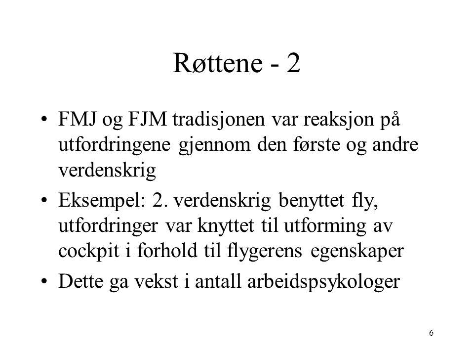 Røttene - 2 FMJ og FJM tradisjonen var reaksjon på utfordringene gjennom den første og andre verdenskrig.