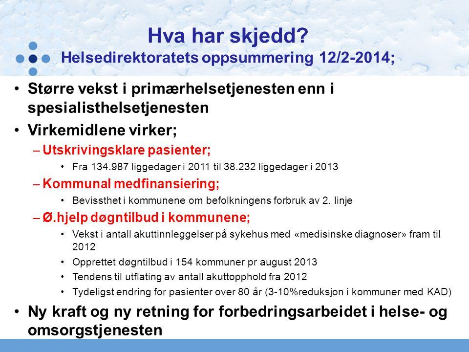 Hva har skjedd Helsedirektoratets oppsummering 12/2-2014;