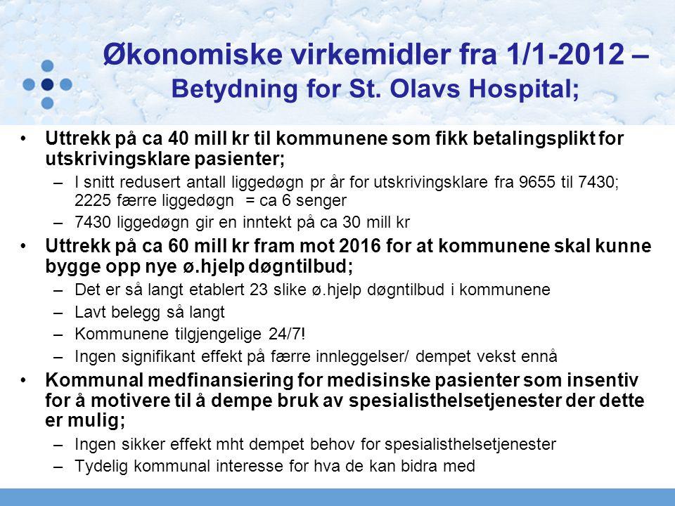 Økonomiske virkemidler fra 1/1-2012 – Betydning for St. Olavs Hospital;