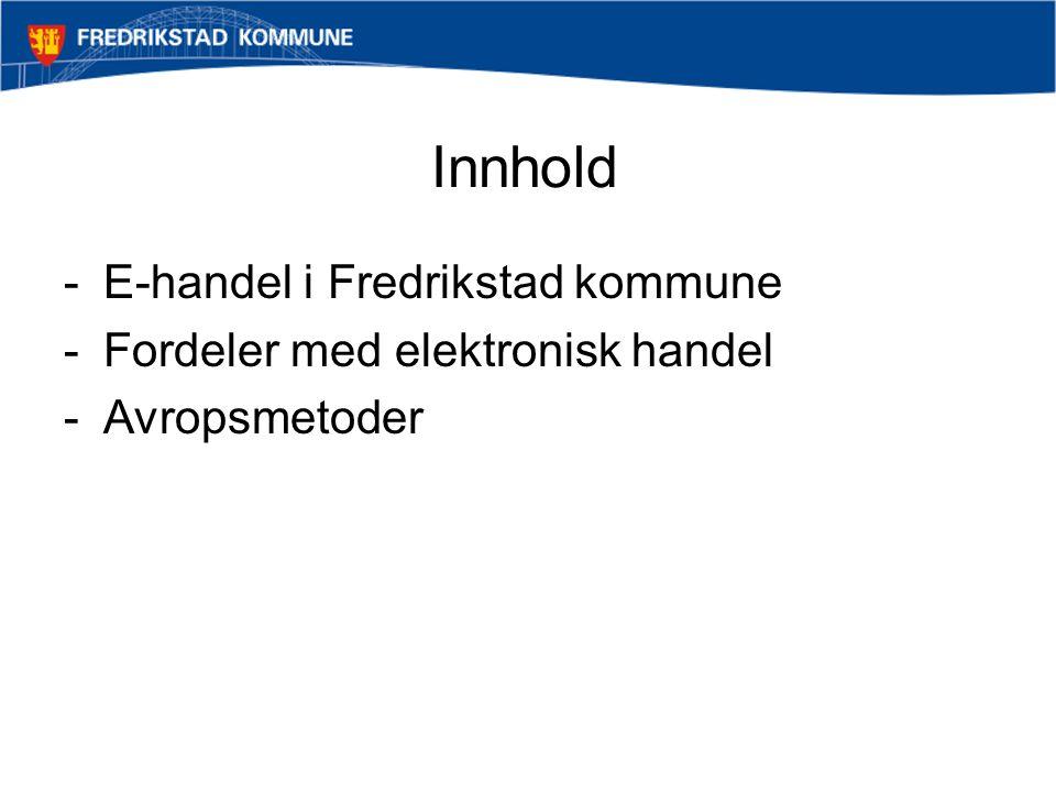 Innhold E-handel i Fredrikstad kommune Fordeler med elektronisk handel