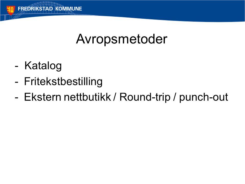Avropsmetoder - Katalog Fritekstbestilling