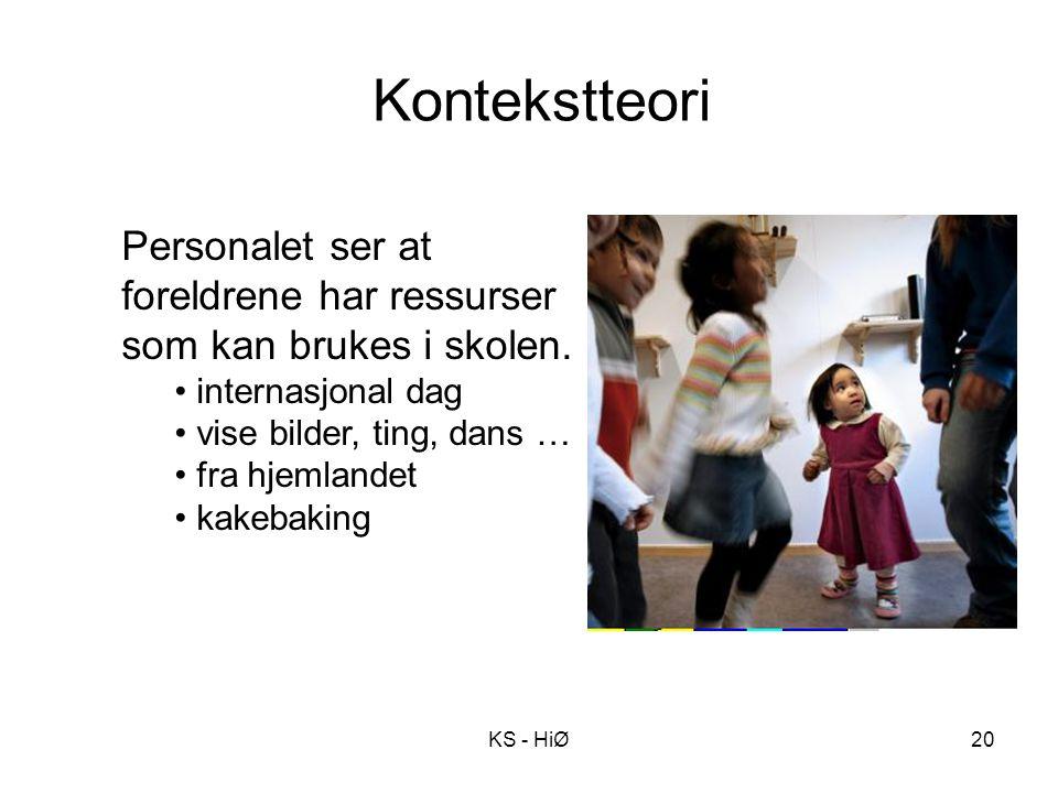 Kontekstteori Personalet ser at foreldrene har ressurser som kan brukes i skolen. internasjonal dag.