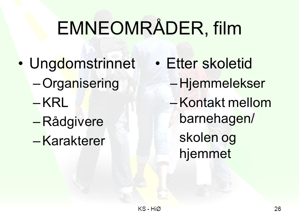 EMNEOMRÅDER, film Ungdomstrinnet Etter skoletid Organisering KRL