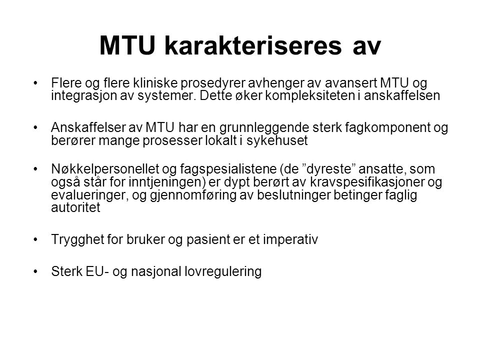 MTU karakteriseres av