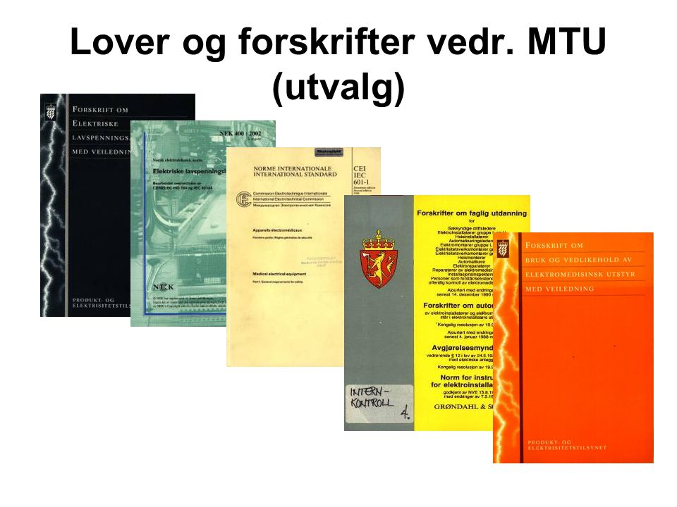 Lover og forskrifter vedr. MTU (utvalg)