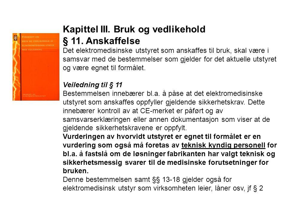 Kapittel III. Bruk og vedlikehold § 11. Anskaffelse