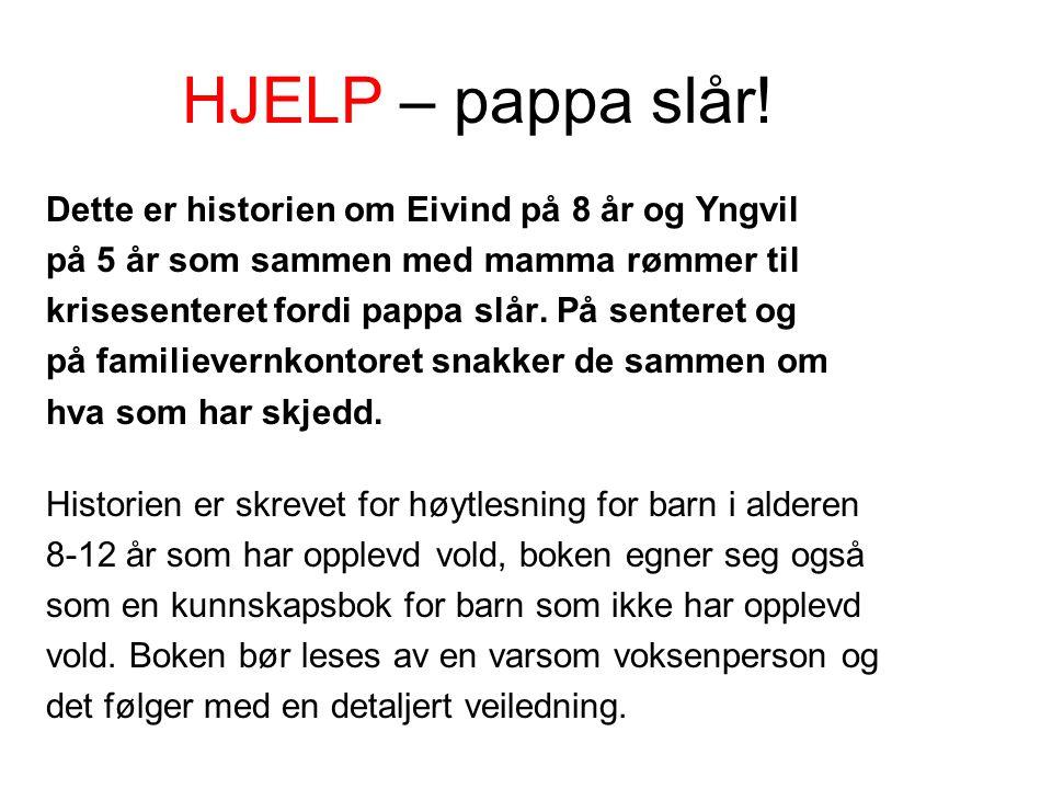 HJELP – pappa slår!