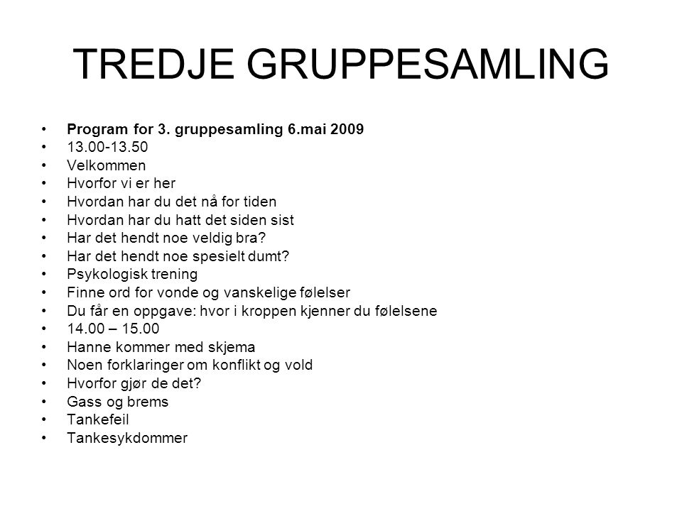 TREDJE GRUPPESAMLING Program for 3. gruppesamling 6.mai 2009