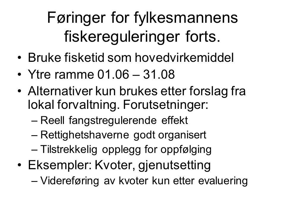 Føringer for fylkesmannens fiskereguleringer forts.