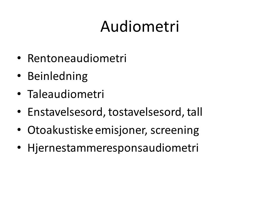 Audiometri Rentoneaudiometri Beinledning Taleaudiometri