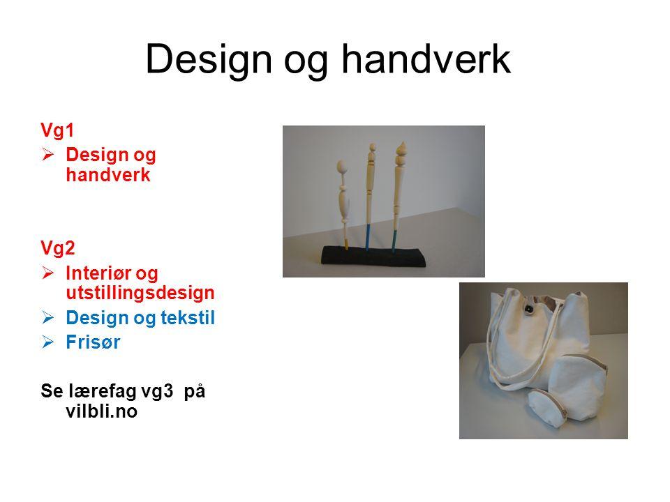 Design og handverk Vg1 Design og handverk Vg2
