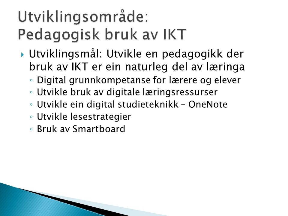 Utviklingsområde: Pedagogisk bruk av IKT