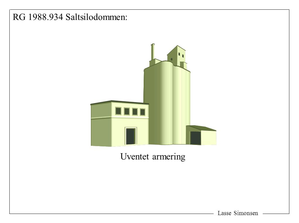 RG 1988.934 Saltsilodommen: Uventet armering Lasse Simonsen