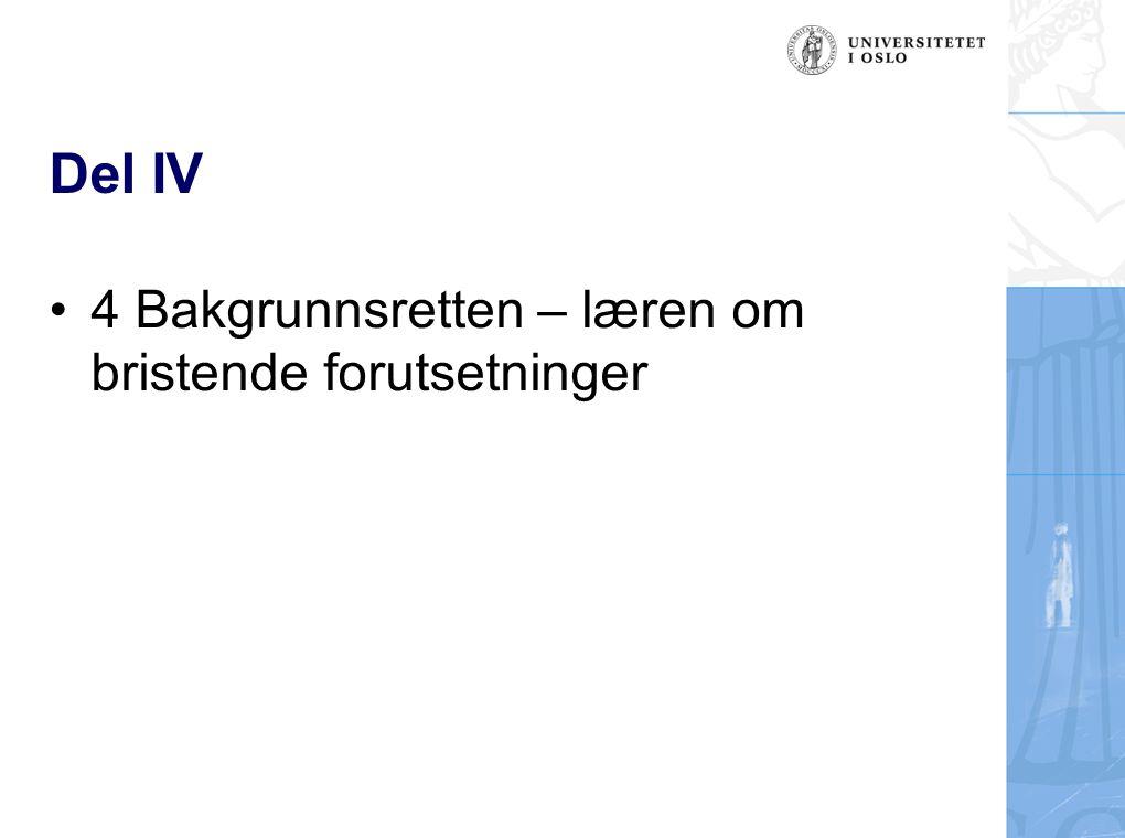 Del IV 4 Bakgrunnsretten – læren om bristende forutsetninger