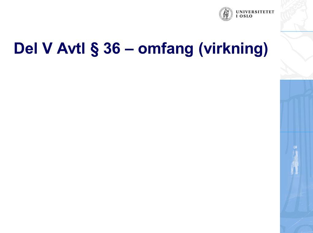 Del V Avtl § 36 – omfang (virkning)