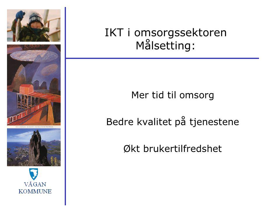 IKT i omsorgssektoren Målsetting: