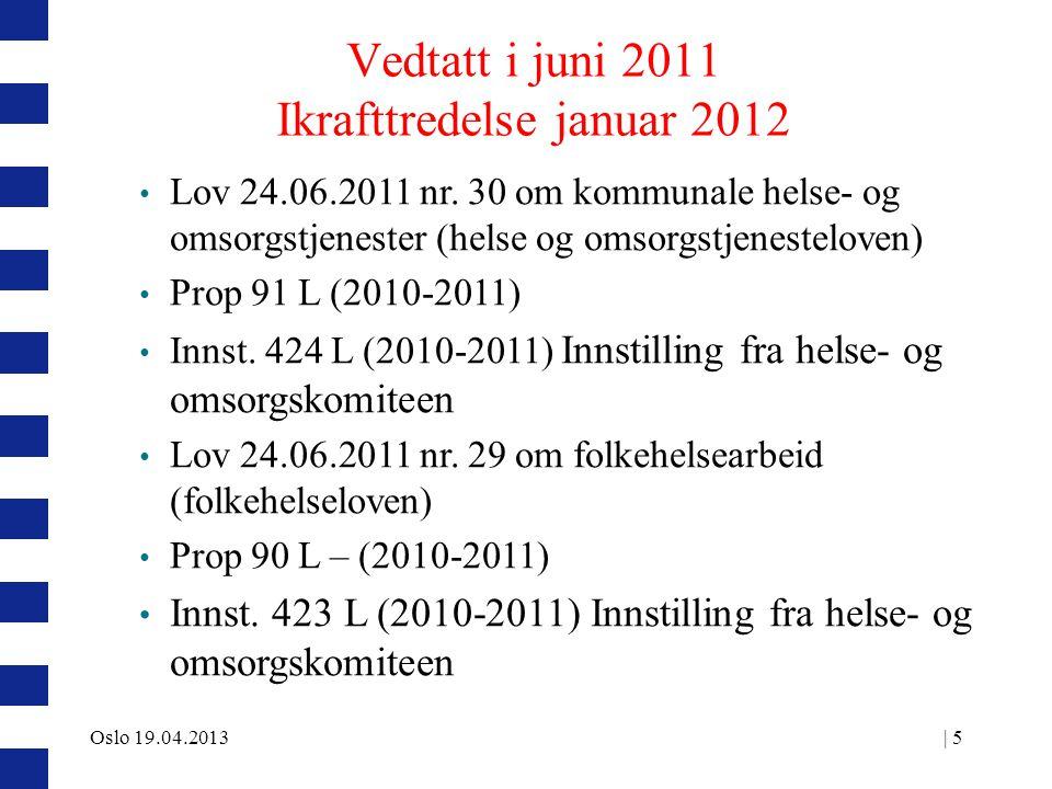 Vedtatt i juni 2011 Ikrafttredelse januar 2012