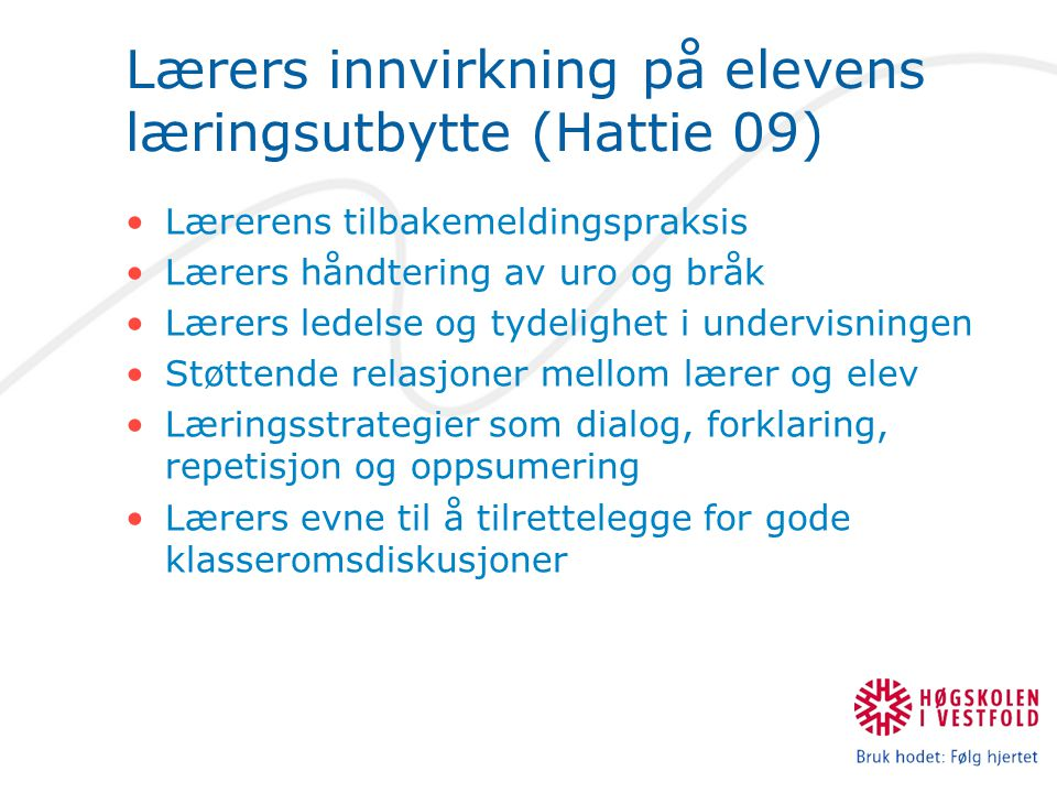 Lærers innvirkning på elevens læringsutbytte (Hattie 09)