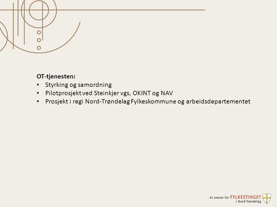 OT-tjenesten: Styrking og samordning. Pilotprosjekt ved Steinkjer vgs, OKINT og NAV.