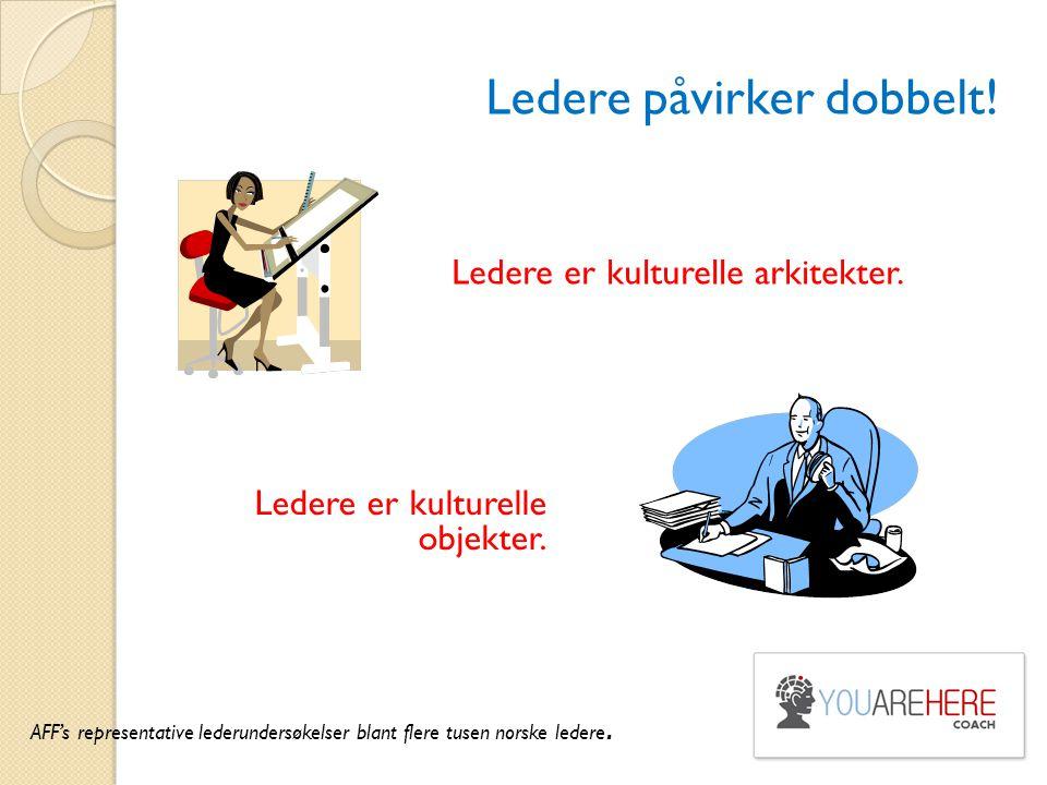Ledere påvirker dobbelt!