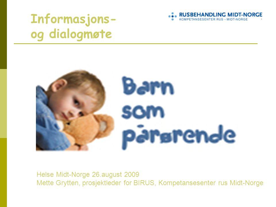Informasjons- og dialogmøte Helse Midt-Norge 26.august 2009
