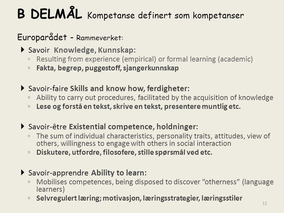 B DELMÅL Kompetanse definert som kompetanser Europarådet - Rammeverket: