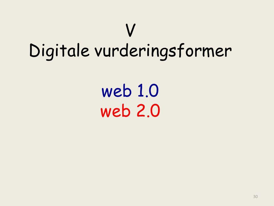 V Digitale vurderingsformer web 1.0 web 2.0