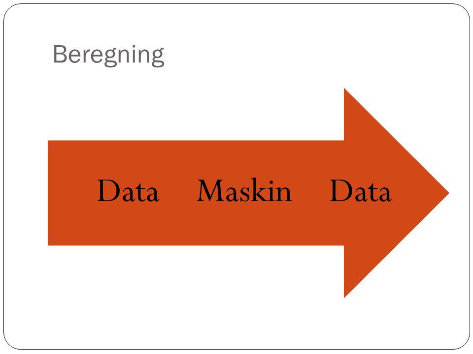 Beregning Data Maskin
