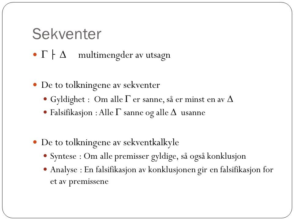 Sekventer  ├  multimengder av utsagn De to tolkningene av sekventer