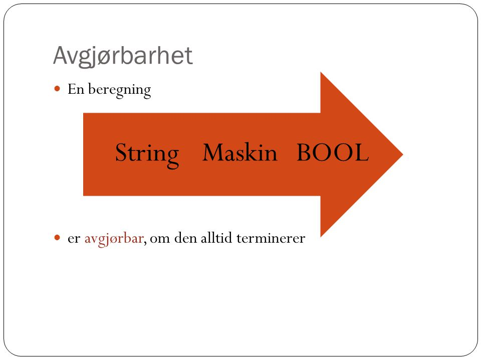 BOOL Maskin String Avgjørbarhet En beregning