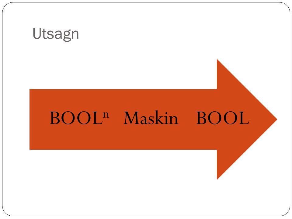 Utsagn BOOL Maskin BOOLn