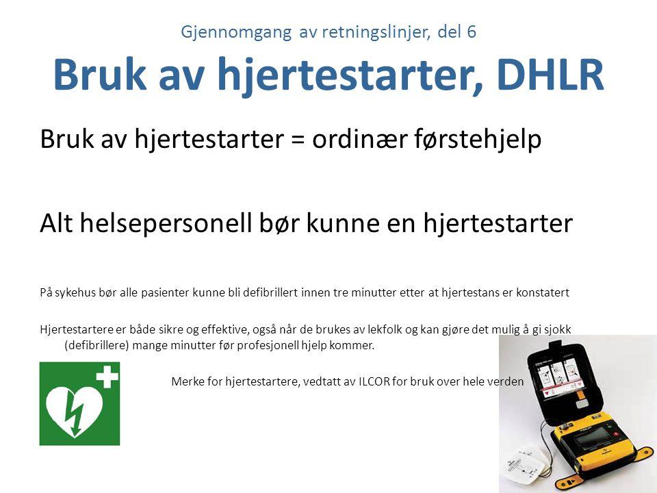 Gjennomgang av retningslinjer, del 6 Bruk av hjertestarter, DHLR