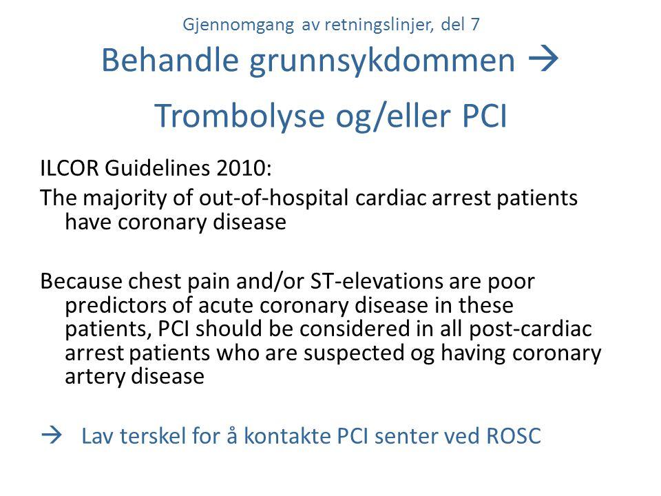 Gjennomgang av retningslinjer, del 7 Behandle grunnsykdommen  Trombolyse og/eller PCI