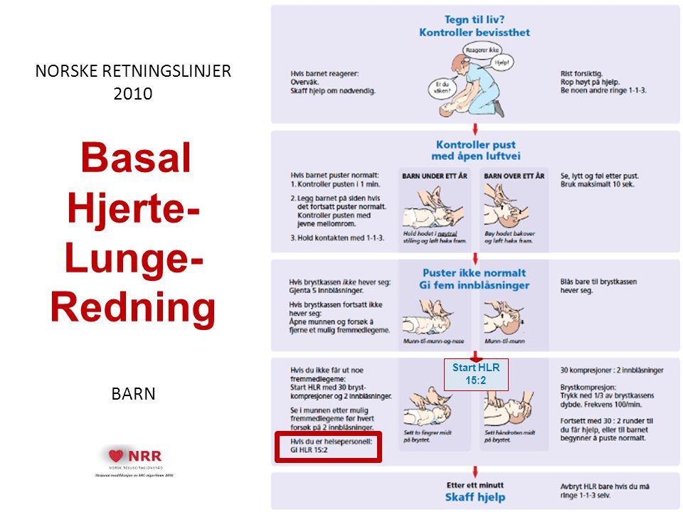 NORSKE RETNINGSLINJER 2010 Basal Hjerte- Lunge-Redning BARN