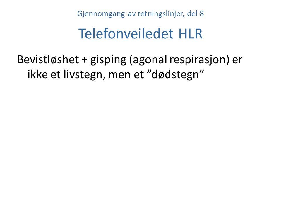 Gjennomgang av retningslinjer, del 8 Telefonveiledet HLR