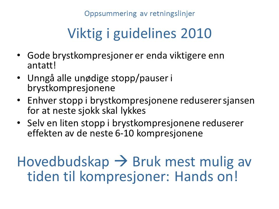 Oppsummering av retningslinjer Viktig i guidelines 2010